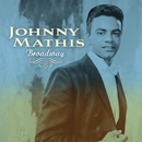 Broadway/Johnny Mathis