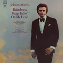 Raindrops Keep Fallin' On my Head'/Johnny Mathis
