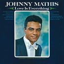 Love Is Everything/Johnny Mathis