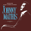 The Global Singles and Unreleased/Johnny Mathis