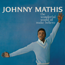 The Wonderful World of Make Believe/Johnny Mathis