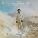 You've Got a Friend/Johnny Mathis