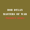 Masters of War (SherGun Remix)/Bob Dylan