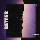 Better (noclue? Remix)/Khalid