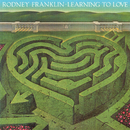 Learning To Love/Rodney Franklin