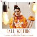 Call Waiting (Reprise)/Aastha Gill