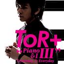 Piano & I 3 : Yesterday & Everyday/ToR+ Saksit
