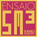 Ensaio/Sorriso Maroto
