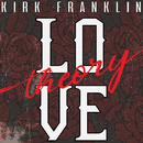 Love Theory/Kirk Franklin