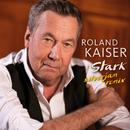 Stark (Silverjam Remix)/Roland Kaiser