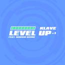 Level Up feat.Marvin Divine/Klave