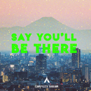 Say You'll Be There/Campsite Dream