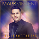 This Is Not the End/Mark Vincent