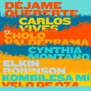 Déjame Quererte feat.Cholo Valderrama & Cynthia Montaño & Elkin Robinson & Kombilesa Mí & Velo de Oza/Carlos Vives