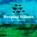 Butterfly/Weeping Willows
