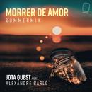 Morrer de Amor (Summer Mix) feat.Alexandre Carlo/Jota Quest
