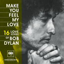 Make You Feel My Love: 16 Love Songs of Bob Dylan/Bob Dylan