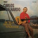 Se Ela Sente Saudade/Carlos Galhardo