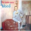 Ele Canta para Você/Carlos Galhardo