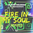 Fire In My Soul (Remixes) feat.Shungudzo/Oliver Heldens