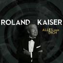 Alles oder Dich/Roland Kaiser