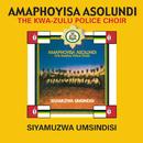 Siyamuzwa Umsindisi/Amaphoyisa Asolundi