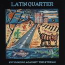 Swimming Against the Stream/Latin Quarter
