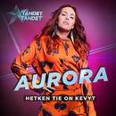 Hetken tie on kevyt (Tähdet, tähdet kausi 5)/Aurora