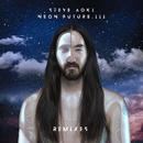 Neon Future III (Remixes)/Steve Aoki