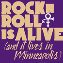 Rock 'N' Roll Is Alive! (And It Lives In Minneapolis)/Prince & 3RDEYEGIRL