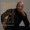 Not Yet/Donnie McClurkin