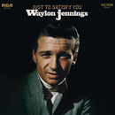 Just to Satisfy You/Waylon Jennings