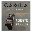 Te Confieso (Acoustic Version)/Camila