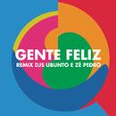 Gente Feliz (Remix Ubunto e DJ Zé Pedro)/Vanessa Da Mata