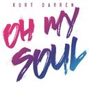 Oh My Soul/Kurt Darren