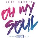 Oh My Soul (Pascal & Pearce Remix)/Kurt Darren