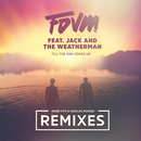 Till The Sun Comes Up (Remixes) feat.Jack and the Weatherman/FDVM