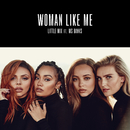 Woman Like Me feat.Ms Banks/Little Mix