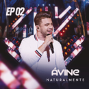 Naturalmente EP 2/Avine Vinny