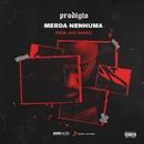 Merda Nenhuma/Prodigio
