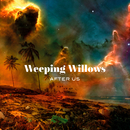 After Us/Weeping Willows