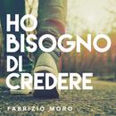 Ho bisogno di credere/Fabrizio Moro