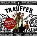 Schnupf, Schnaps + Edelwyss (Mitsing Versione)/Trauffer