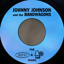 The Epic & Bell Years/Johnny Johnson & The Bandwagon