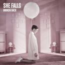 She Falls/Broken Back