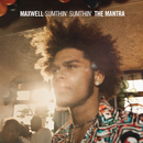 Sumthin' Sumthin' The Mantra/MAXWELL