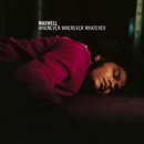 Whenever Wherever Whatever/MAXWELL