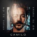 No Te Vayas/Camilo