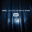 ...Til The Cops Come Knockin' - The Opus/The Urban Theme/MAXWELL