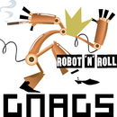 Robot'n'roll/Gnags